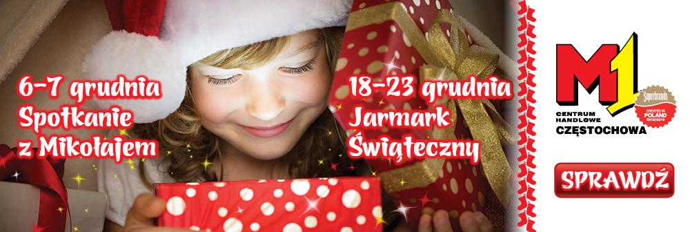 6-7 grudnia 2014 Spotkanie z Mikołajem. 18-23 grudnia 2014 Jarmark Świąteczny. Mikołajki M1 Częstochowa