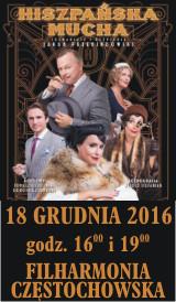 Hiszpańska Mucha Filharmonia Częstochowska 18.12.2016 - godz.:16.00 i 19.00