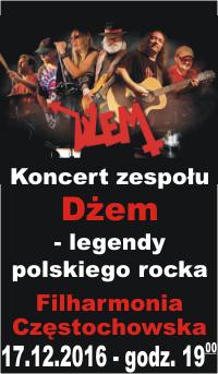 Koncert legendy polskiego rocka, polskich Roling Stonsów - zespołu DŻEM. Filharmonia Częstochowska 17.12.2016 - godz.:19.00