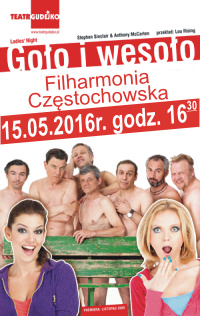 Goło i wesoło. Filharmonia Częstochowska, 15 maja 2016r.