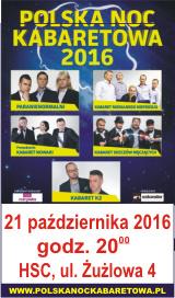 Polska Noc Kabaretowa 2016, 21.10., godz.20. Hala Sportowa Częstochoa, ul. Żużlowa 4