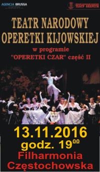 TEATREM NARODOWYM OPERETKI KIJOWSKIEJ zapraszają na II część koncertu Operetki Czar<br /> Filharmonia Częstochowska 13 listopada, godz.19.00
