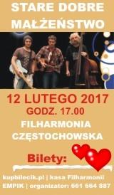 Stare Dobre Małżeństwo 12.02.2017, godz. 17.00  Filharmonia Częstochowska