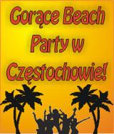 Gorące Beach party w Częstochowie!